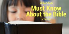 What Kids Must Know About the Bible at Each Age                                                                                                                                                                                 More