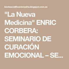 """""""La Nueva Medicina"""" ENRIC CORBERA: SEMINARIO DE CURACIÓN EMOCIONAL – SEVILLA"""