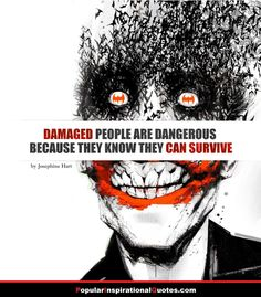 dameged people know they can survive quote                                                                                                                                                                                 More