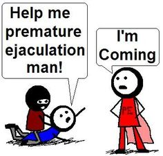 Don't wait for premature ejaculation man!  Call Dr. Ron Israeli.