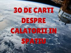 30 DE CARTI DESPRE CALATORII IN SPATIU