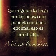 The Nicest Pictures: Mario Benedetti Great Quotes, Me Quotes, Inspirational Quotes, Qoutes, Just In Case, Just For You, Happy End, Quotes En Espanol, More Than Words