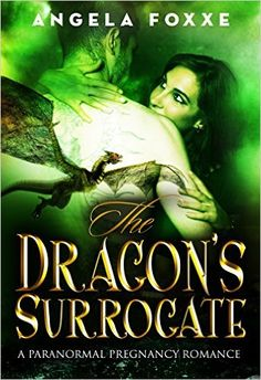 The Dragon's Surrogate: A Paranormal Pregnancy Romance - Kindle edition by Angela Foxxe. Paranormal Romance Kindle eBooks @ Amazon.com.