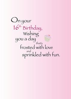 Discover and share Sweet 16 For My Daughter Quotes. Explore our collection of motivational and famous quotes by authors you know and love. 16th Birthday Wishes, Birthday Verses, Birthday Girl Quotes, Birthday Wishes Quotes, Sweet 16 Birthday, Birthday Images, Girl Birthday, Birthday Cards, Birthday Greetings