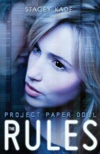 The Rules (Project Paper Doll #1)  1. Never trust anyone.  2. Remember they are always searching.  3. Don't get involved.  4. Keep your head down.    5. Don't fall in love.