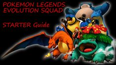 Evolution Squad Aka Pokemon Legends Android,Ios Game, Tips and Battle Strategy Guide