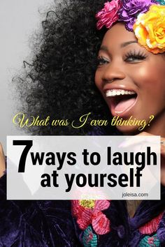 Seven Reasons to Laugh at yourself
