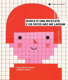 Nunca Vi Uma Bicicleta e os Patos não Me Largam | Isabel Minhos Martins
