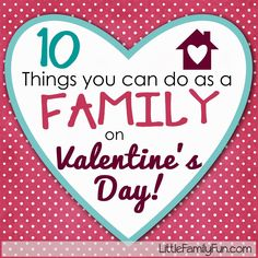 10 fun & easy Family Activities for Valentines Day! Check out these creative and easy ideas and create a new Valentines Day tradition with your family!