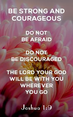 "Haven't I commanded you? Be strong and courageous. Don't be afraid. Don't be dismayed, for The Lord your God is with you wherever you go."" – Joshua 1:9 #biblestudy #bible #Bibleverse #jesus #god #christian #faith"