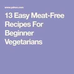13 Easy Meat-Free Recipes For Beginner Vegetarians