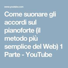 Come suonare gli accordi sul pianoforte (il metodo più semplice del Web) 1 Parte - YouTube
