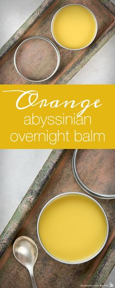 How to make Orange Abyssinian Overnight Balm