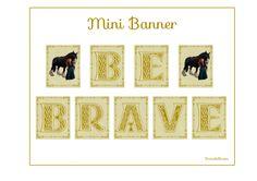 "Free ""Be Brave"" Printable Mini Banner"