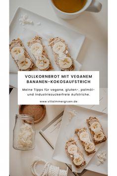 Vollkornbrot mit veganem Bananen-Kokosaufstrich | Meine Tipps für vegane, palmöl-, gluten- und industriezuckerfreie Aufstriche. Snacks, Dairy, Freebies, Bread, Cheese, Villa, Gluten, Food, Brown Bread