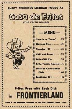 "Disneyland The Frito House"" menu in Frontierland, 1955 (This is now my Mom's favorite Rancho Del Zocalo."