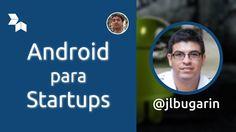 Android para Startups - #DevHangout