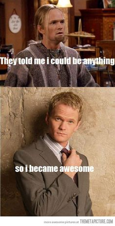 Evolving like a boss -How i met your mother :)