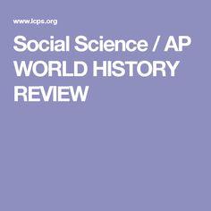 Social Science / AP WORLD HISTORY REVIEW