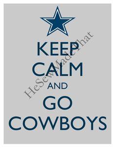 Keep Calm and Go Cowboys 8x10 Glossy Print by KeepCalmandTurnItOn, $8.50