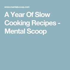 A Year Of Slow Cooking Recipes - Mental Scoop