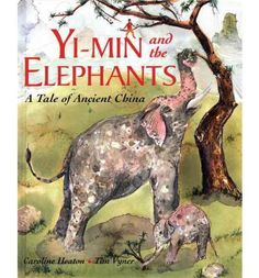 Yi-Min and the Elephants: A Tale of Ancient China by Caroline Heaton, illustrated by Tim Vyner (China) Elephant Day, White Elephant, All About China, Focus Pictures, Ancient China, Ancient Civilizations, Chinese Art, Ancient History, Art Lessons