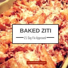 Baked Ziti - 21 Day Fix Family Friendly Meal meal planning recipe freezercooking frugal 21 Day Fix Diet, 21 Day Fix Meal Plan, 21 Day Fix Snacks, Clean Eating Recipes, Cooking Recipes, Healthy Recipes, Eating Clean, Baked Ziti Healthy, Freezer Cooking