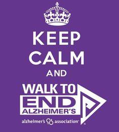 Keep calm and Walk to End Alzheimer's! #ENDALZ