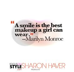 """A smile is the best makeup a girl can wear --Marilyn Monroe""  For more daily stylist tips + style inspiration, visit: https://focusonstyle.com/styleword/ #fashionquote #styleword"