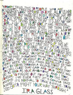 Wisdom from Ira Glass :: Good pep talk! Ira Glass, Character Quotes, Author Quotes, Pep Talks, Motivational Words, Art Journal Inspiration, Powerful Words, Deep Thoughts, Wise Words