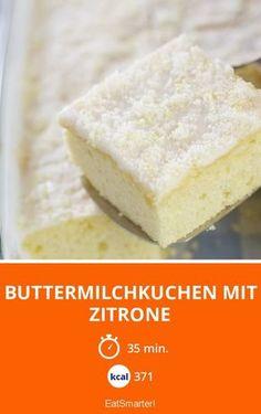 Buttermilchkuchen mit Zitrone - smarter - Kalorien: 371 Kcal - Zeit: 35 Min. | http://eatsmarter.de