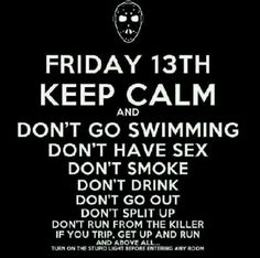 Friday Keep Calm and Dont go Swimming keep calm drink smoke swimming horror friday the friday the pictures friday the images friday the 2013 jason voorhees jason killer Scary Movies, Horror Movies, Horror Art, Awesome Movies, Horror Room, Horror Villains, Friday The 13th Funny, Friday The 13th Quotes, Friday Sayings