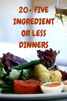 20 five ingredient or less dinners