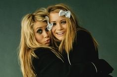 I love the Olsen twins. It's great to have a sister.