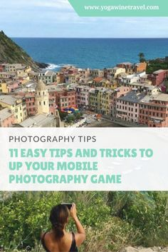 Yogawinetravel.com: 11 Easy Tips and Tricks to Up Your Mobile Photography Game