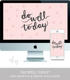 Do Well Today FREE Desktop and iPhone Wallpaper by @Melyssa Griffin | The Nectar Collective