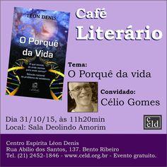 CELD - Centro Espírita Léon Denis Convida para o seu Café Literário - Bento Ribeiro - RJ - http://www.agendaespiritabrasil.com.br/2015/10/26/celd-centro-espirita-leon-denis-convida-para-o-seu-cafe-literario-bento-ribeiro-rj/