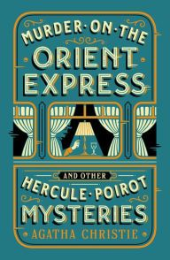 Title: Murder on the Orient Express and Other Hercule Poirot Mysteries (Barnes & Noble Collectible Editions), Author: Agatha Christie
