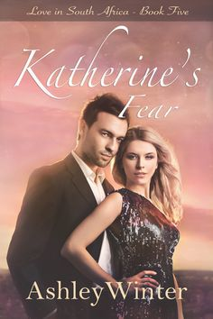 Katherine's Fear by Ashley Winter Fear Book, Christian Fiction Books, Thirty Two, Perfect Love, Two Year Olds, Her Brother, Book Series, Getting Married, South Africa