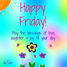 283 best friday images on pinterest in 2018 good morning quotes good morning may the blessings of love laughter and joy fill your hearts today m4hsunfo