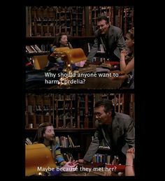 Maybe because they met her?  From Buffy the Vampire Slayer - The Witch (season 1, episode 3)