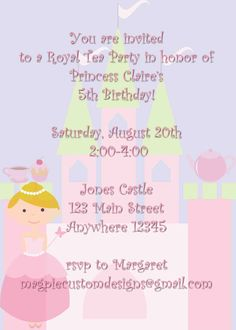 """Princess Tea Party Birthday Invitation... Doing Marysa a """"Princess Tea Party"""" for her 4th birthday :) I looove that she is such a girly girl!!"""