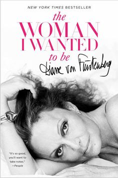 The Woman I Wanted to Be - Diane Von Furstenberg | Biographies...: The Woman I Wanted to Be - Diane Von Furstenberg… #BiographiesampMemoirs