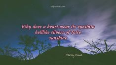 books shelf Poetry Quote By Fanny Howe Need Love Quotes, Love Actually Quotes, Love My Life Quotes, Love Yourself Quotes, Happy Quotes, Ironic Quotes, Profound Quotes, Libra Quotes, Clever Quotes