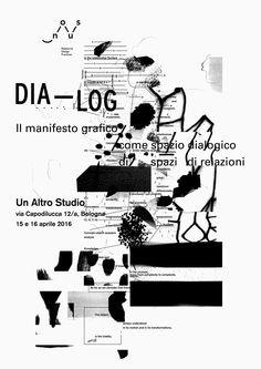 / It's about graphic design etc. etc., but it's self-promotion /«Dia—Log. Il manifesto grafico come spazio dialogico di spazi di relazioni»,   15 and 16  April 2016, a 2-days workshop w/ n-o-u-s, hosted by Un Altro Studio, Bologna, Italy