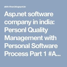 Asp.net software company in india: Personl Quality Management with Personal Software Process Part 1 #ApplicationDevelopmentCompanyIndia #MobileApplicationCompany #PHPCompanyInIndia #OpenSourceCompanyInIndia