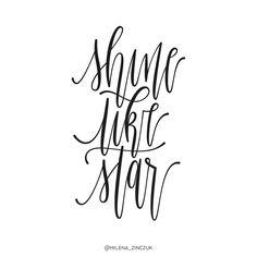Shine like star ⭐️ #type #typo #typelove #typespire #typetopia #typoholic #typedesign #typematters #typeeverything #typeoftheday #typography #ligaturecollective #handwriting #handmadefont #handdrawntype #goodtype #ilovetypography #customtype #calligraphy #picoftheday #instaart #thedailytype #dailytype #vector #modernscript #moderncalligraphy #instadaily #artoftype #typegang