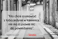 Kto chce rozmawiać z tobą jedynie w tajemnicy... #Seneka, #Rozmowa