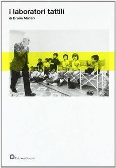 The Tactile Workshop by Bruno Munari Teacher Workshops, Outdoor Education, Art Education, Graphic Design Pattern, Order Book, Flipped Classroom, Wall Drawing, Book Jacket, Lomography