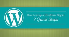 How to Set up a WordPress Blog in 7 Quick Steps